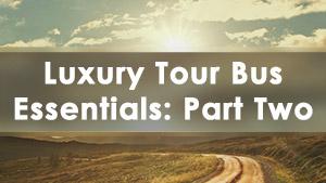 luxury-tour-bus-essentials